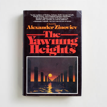 The Yawning Heights by Alexander Zinoviev, Random House Books, Large Hardcover w. Dust Jacket from A GOOD USED BOOK. Soviet philosopher Alexander Zinoviev's first novel, this satire centered around communism is one