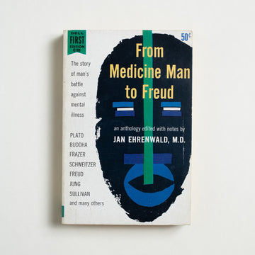 From Medicine Man to Freud by Jan Ehrenwald, Dell Publishing, Paperback from A GOOD USED BOOK. An exploratory anthology for the world of health and psychology. A look at practices and theories,  past and present, surrounding mental illness. 1956 1st Printing Culture Anthology, Health