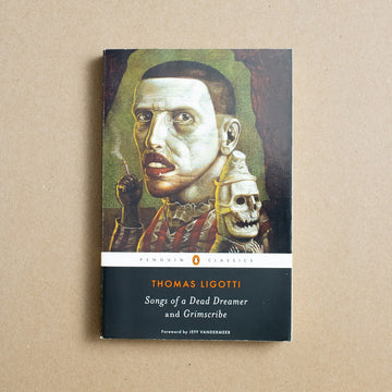 Songs of a Dead Dreamer / Grimscribe by Thomas Ligotti, Penguin Books, Trade Softcover from A GOOD USED BOOK.