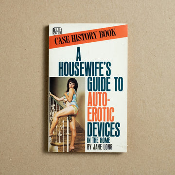 A Housewife's Guide to Auto-Erotic Devices in the Home by Jane Long, Greenleaf Classics, Paperback from A GOOD USED BOOK.