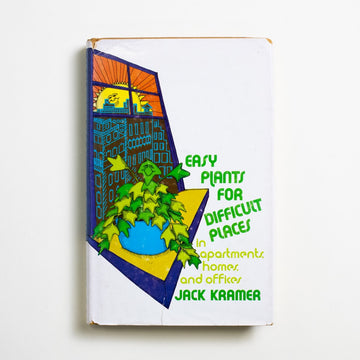 Easy Plants for Difficult Places by Jack Kramer, Walker and Company, Hardcover w. Dust Jacket from A GOOD USED BOOK.  1975 1st Edition Reference