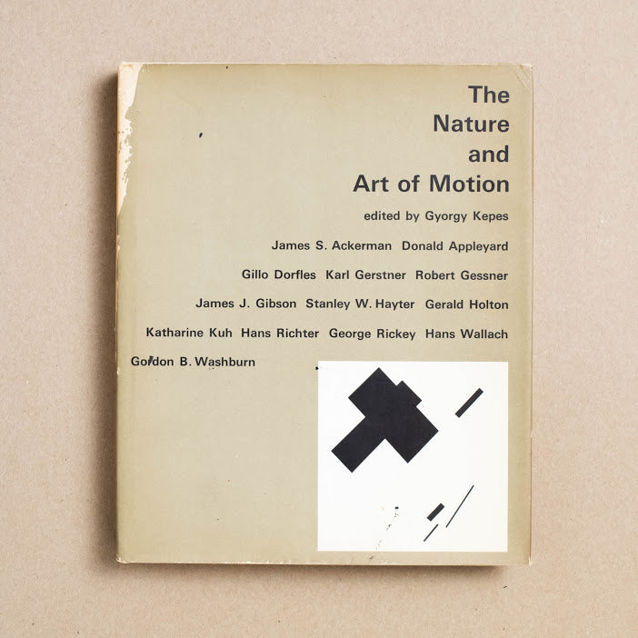 The Nature and Art of Motion edited by Gyorgy Kepes, George Braziller, Hardcover w. Dust Jacket from A GOOD USED BOOK.