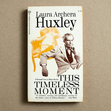 This Timeless Moment by Laura Archera Huxley, Ballantine Books, Paperback from A GOOD USED BOOK.