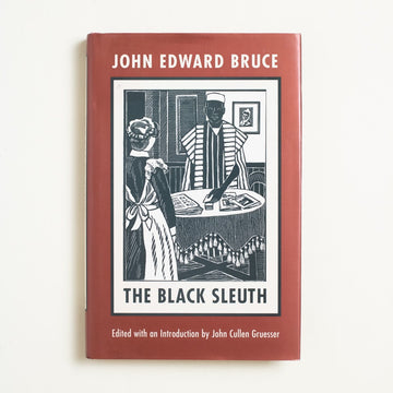 The Black Sleuth by John Edward Bruce, Northeastern University Press, Hardcover w. Dust Jacket from A GOOD USED BOOK. John Edward Bruce wrote some of the earliest Black detective books in America, an inspiration to the likes Chester Himes and Walter Mosley. 2002 1st Edition Literature Black Literature