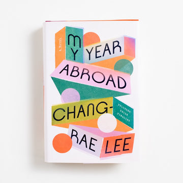 My Year Abroad (Hardcover) by Chang-rae Lee, Riverhead Books, Large Hardcover w. Dust Jacket from A GOOD USED BOOK.  2021 1st Edition Literature AAPI, Asian American Literature, Korean American