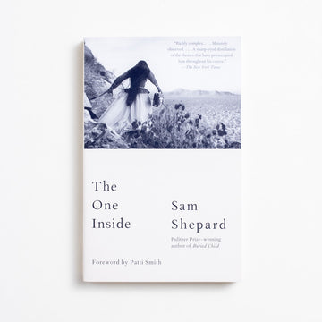 The One Inside by Sam Shepard, Vintage Books, Trade Softcover from A GOOD USED BOOK.  2017 1st Printing Literature
