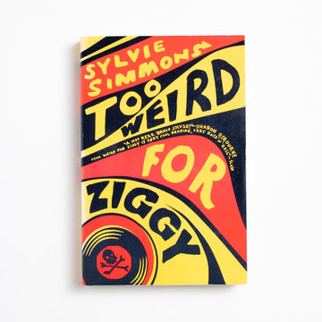 Too Weird for Ziggy by Sylvie Simmons, Grove Press Black Cat Edition, Trade Softcover from A GOOD USED BOOK.  2004 1st Printing Literature Music