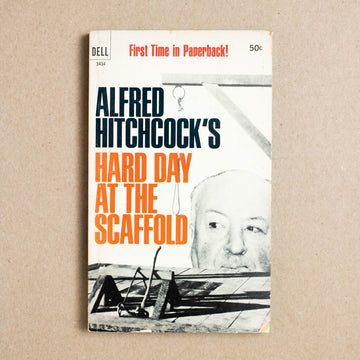 Hard Day at the Scaffold by Alfred Hitchcock, Dell Publishing, Paperback from A GOOD USED BOOK.