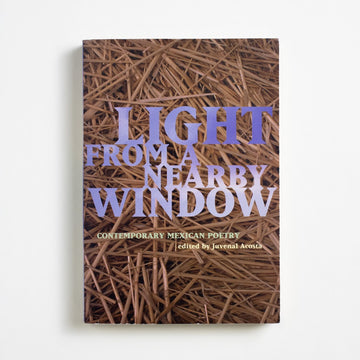 Light from a Nearby Window edited by Juvenal Acosta, City Lights Books, Trade Softcover from A GOOD USED BOOK.  1993 No Stated Printing Literature Anthology