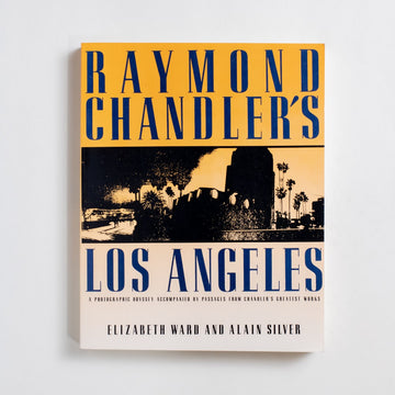 Raymond Chandler's Los Angeles by Elizabeth Ward and Alain Silver, Overlook Press, Large Trade Softcover from A GOOD USED BOOK.  1987 2nd Paperback Printing Literature Los Angeles