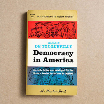 Democracy in America by Alexis De Tocqueville, Mentor Books, Paperback from A GOOD USED BOOK.