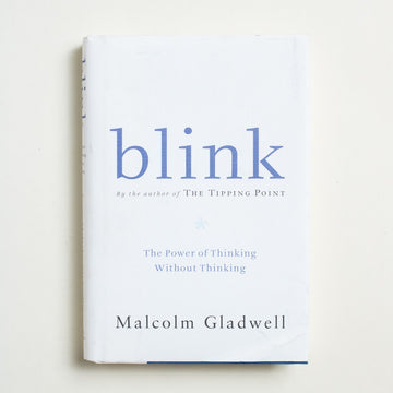 Blink by Malcolm Gladwell, Little Brown and Company, Hardcover w. Dust Jacket from A GOOD USED BOOK. A book about how we make snap decisions: from shopping to gambling to sports. A rich and telling plunge into popular science and psychology.  2005 3rd Printing Culture Contemporary Literature