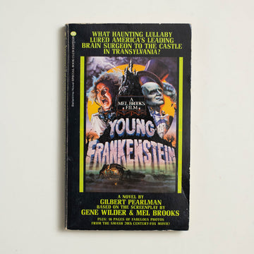 Young Frankenstein by Gilbert Pearlman, Ballantine Books, Paperback from A GOOD USED BOOK.