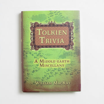Tolkien Triva: A Middle-Earth Miscellany by William MacKay, Fall River Press, Small Hardcover w. Dust Jacket from A GOOD USED BOOK.  2012 3rd Printing Genre