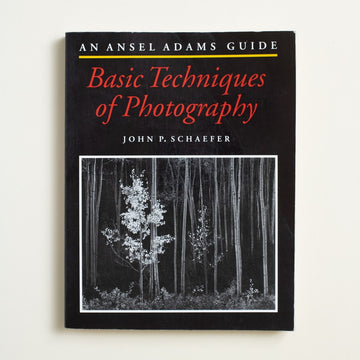 Basic Techniques of Photography: An Ansel Adams Guide by John P. Schaefer, Little Brown and Company, Large Trade Softcover from A GOOD USED BOOK.  1992 2nd Printing Culture