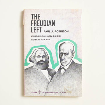 The Freudian Left edited by Paul A. Robinson, Harper Colophon Books, Trade Softcover from A GOOD USED BOOK.