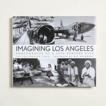 Imagining Los Angeles by Los Angeles Times, Los Angeles Times, Hardcover w. Dust Jacket from A GOOD USED BOOK.