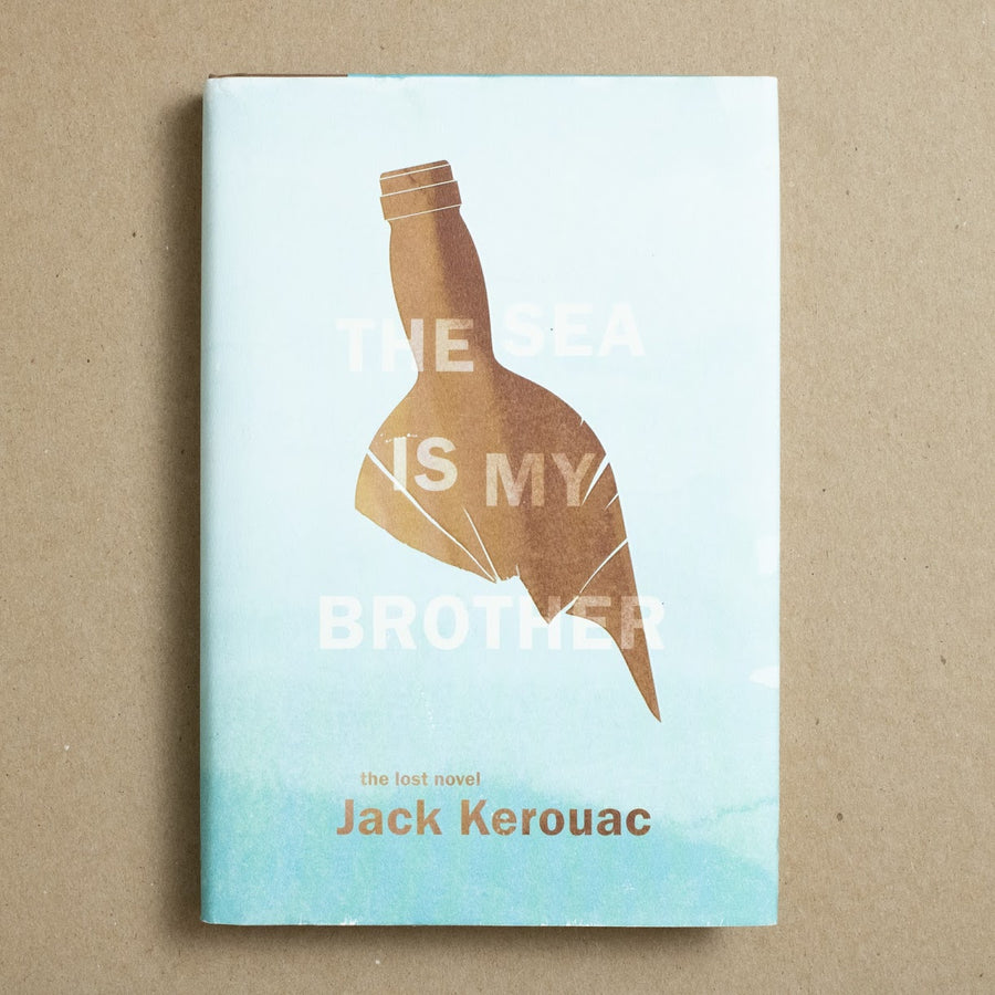 The Sea is My Brother by Jack Kerouac, Da Capo Press, Hardcover w. Dust Jacket from A GOOD USED BOOK.