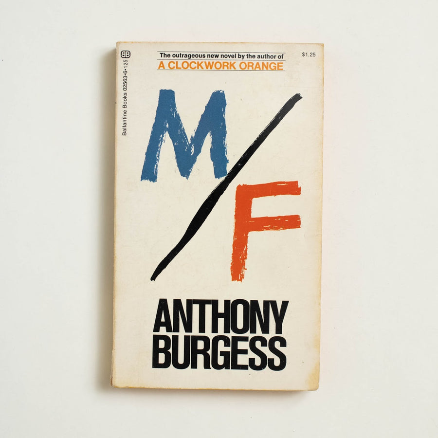 M/F by Anthony Burgess, Ballantine Books, Paperback from A GOOD USED BOOK.