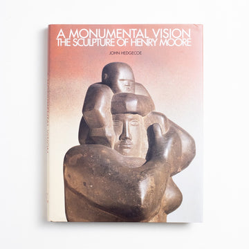 A Monumental Vision: The Sculpture of Henry Moore by John Hedgecoe, Stewart, Tabori & Chang, Oversize Hardcover w. Dust Jacket from A GOOD USED BOOK.  1998 1st Printing Art