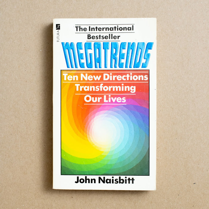 Megatrends by John Naisbitt, Futura Books, Paperback from A GOOD USED BOOK.