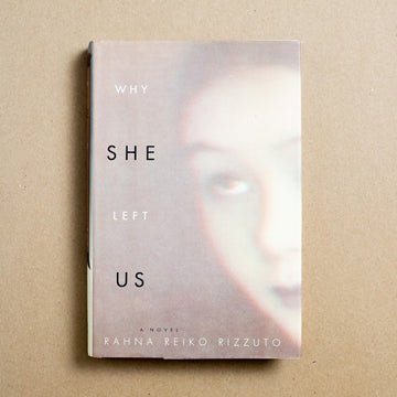 Why She Left Us by Rahna Reiko Rizzuto, HarperCollins, Hardcover w. Dust Jacket from A GOOD USED BOOK.