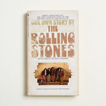 Our Own Story by The Rolling Stones, Bantam Books, Paperback from A GOOD USED BOOK. From the boys behind Beast of Burden and  (I Can't Get No) Satisfaction comes their  true history - one of trial and tribulation. 1970 No Stated Printing Culture