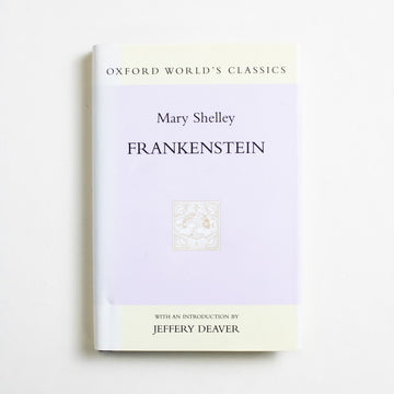 Frankenstein (Oxford World's Classics) by Mary Shelley, Oxford University Press, Small Hardcover w. Dust Jacket from A GOOD USED BOOK. Imagine Percy Shelley, a then-unmarried Mary  Godwin, and Lord Byron all deciding to see who could write the best scary story.