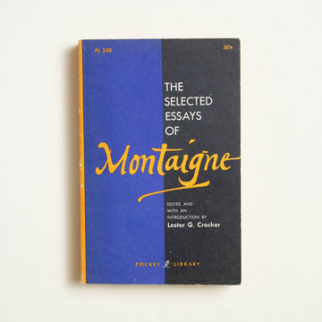 The Selected Essays of Montaigne edited by Lester G. Crocker, Pocket Books, Paperback from A GOOD USED BOOK.