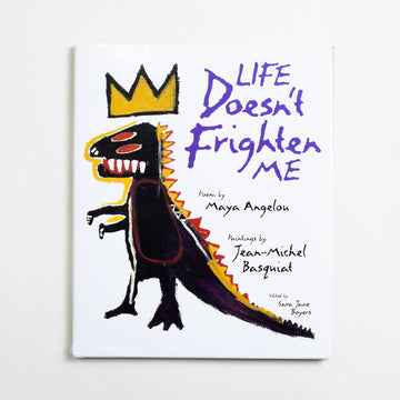 Life Doesn't Frighten Me by Maya Angelou, Stewart, Tabori & Chang, Large Hardcover w. Dust Jacket from A GOOD USED BOOK. Maya Angelou and Jean-Michel Basquiat  together, in one book. First published in 1993 and then re-released in 2018 - a real gem. 1993 No Stated Printing Art Jean-Michel Basquiat, Poetry, Childrens