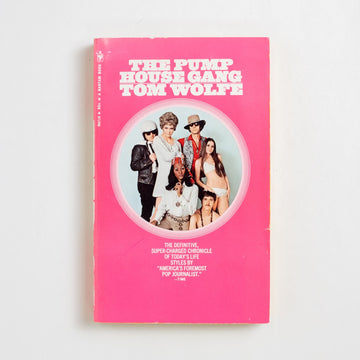 The Pump House Gang by Tom Wolfe, Bantam Books, Paperback from A GOOD USED BOOK. The definitive, super-charged chronicle of today's lifestyles by