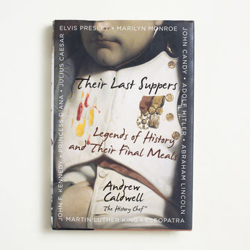 Their Last Suppers: Legends of History and Their Final Meals by Andrew Caldwell, Andrews and McMeel, Hardcover w. Dust Jacket from A GOOD USED BOOK. A fascinating catalogue of the last meals of our famous infatutions: Marilyn Monroe, Princess  Diana, Martin Luther King, Cleopatra, Elvis. 2010 1st Printing Non-Fiction Food