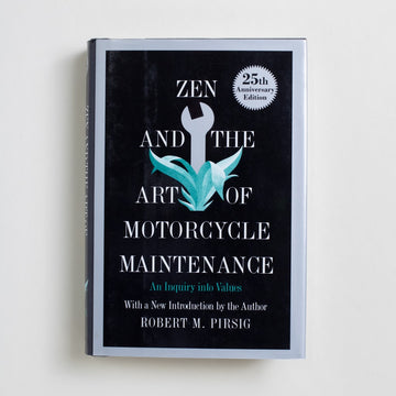 Zen and the Art of Motorcycle Maintenance (25th Anniversary) by Robert M. Pirsig, William Morrow & Company, Hardcover w. Dust Jacket from A GOOD USED BOOK.  1999 15th Printing Literature