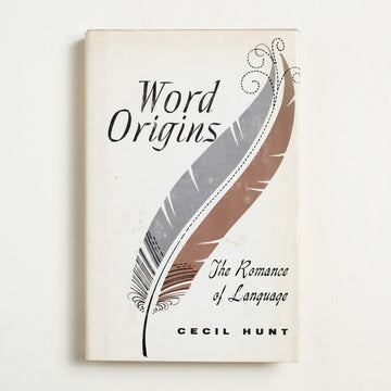 Word Origins: The Romance of Language by Cecil Hunt, Philosophical Library, Small Hardcover w. Dust Jacket from A GOOD USED BOOK.  1949 No Stated Printing Culture
