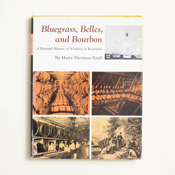 Bluegrass, Belles, and Bourbon by Harry Harrison Kroll, A.S. Barnes and Co., Oversize Hardcover w. Dust Jacket from A GOOD USED BOOK.