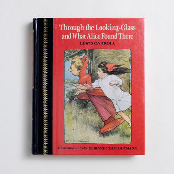 Through the Looking-Glass and What Alice Found There (Children's Classics) by Lewis Carroll, Children's Classics, Hardcover from A GOOD USED BOOK.  1990 1st Printing Classics Childrens