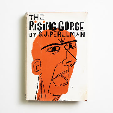The Rising Gorge by S.J. Perelman, Simon & Schuster, Hardcover w. Dust Jacket from A GOOD USED BOOK. Generally considered the first surrealist humor  writer in America, Perelman was a foundational voice for