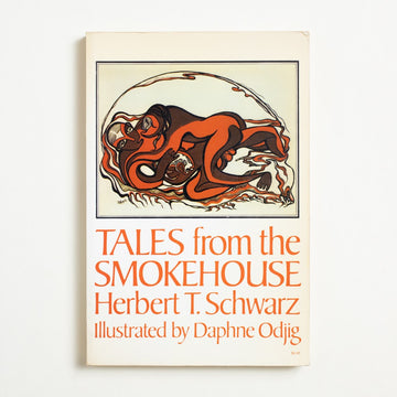 Tales from the Smokehouse by Herbert T. Schwarz, Hurtig Publishers, Trade Softcover from A GOOD USED BOOK. A collection of traditional Indigenous erotic literature, this anthology is also illustrated by  Daphne Odjig, a Canadian First Nations artist. 1974 1st Paperback Edition Literature Anthology, Folklore