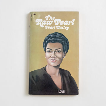 The Raw Pearl by Pearl Bailey, Pocket Books, Paperback from A GOOD USED BOOK. Pearl Bailey was a Broadway star, a Tony Award winner,  an American icon, and an author. Not stopping there, she  earned a degree in theology from Georgetown at age 67. 1971 6th Printing Non-Fiction