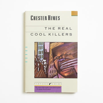 The Real Cool Killers by Chester Himes, Vintage Books, Trade Softcover from A GOOD USED BOOK. Grave Digger Jones and Coffin Ed, a pair of  Black detectives and the main characters in Himes' many detective novels, have been called