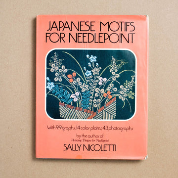 Japanese Motifs for Needleprint by Sally Nicoletti, William Morrow & Company, Large Hardcover w. Dust Jacket from A GOOD USED BOOK.