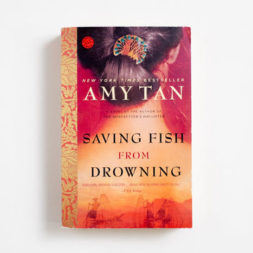 Saving Fish from Drowning by Amy Tan, Ballantine Books, Trade Softcover from A GOOD USED BOOK.  2006 4th Printing Literature AAPI, Asian American Literature