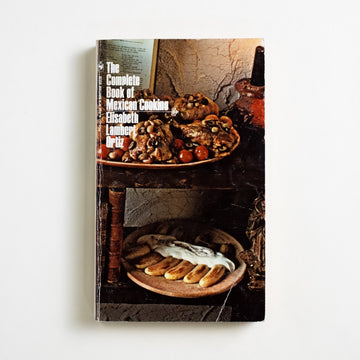 The Complete Book of Mexican Cooking by Elisabeth Lambert Ortiz, Bantam Books, Paperback from A GOOD USED BOOK.  1968 4th Printing Reference