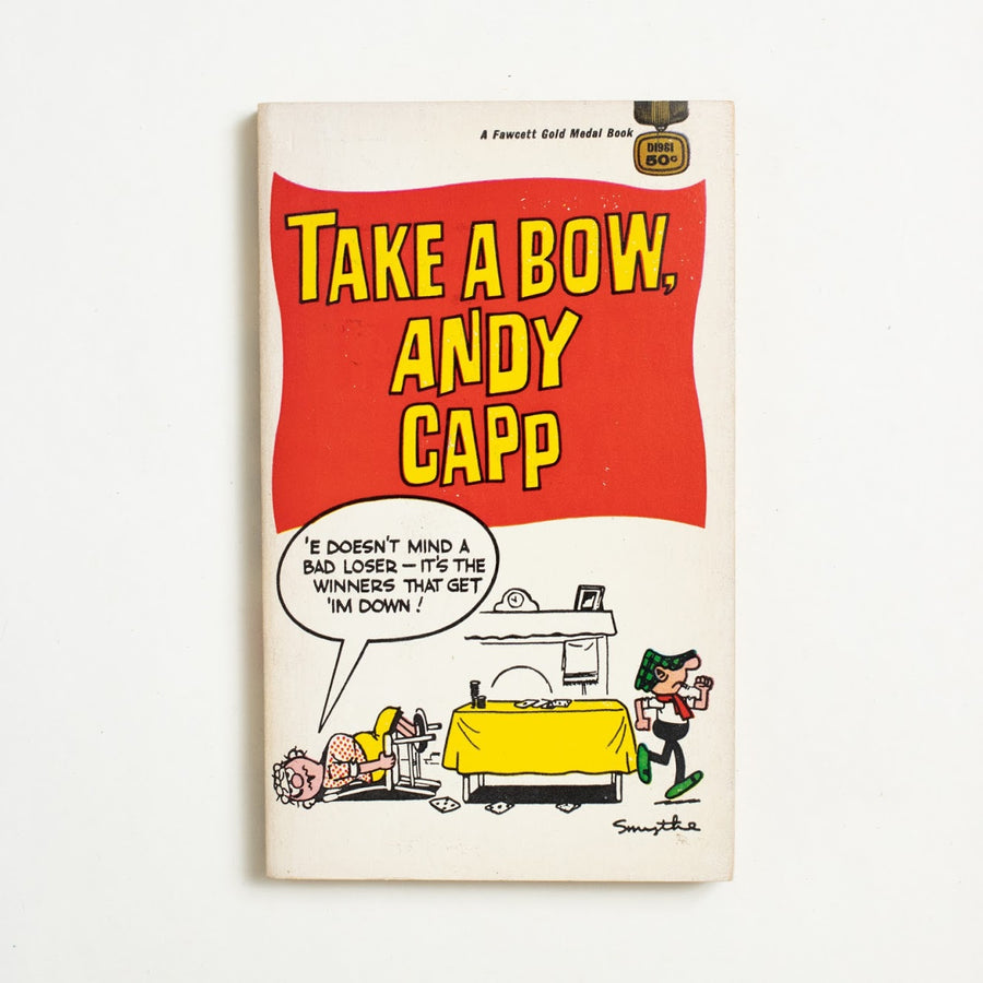 Tale a Bow, Andy Capp by Reg Smythe, Fawcett Publications, Paperback from A GOOD USED BOOK.  1968 No Stated Printing Genre