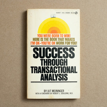 Success Through Transactional Analysis by Jut Meininger, Signet Books, Paperback from A GOOD USED BOOK.