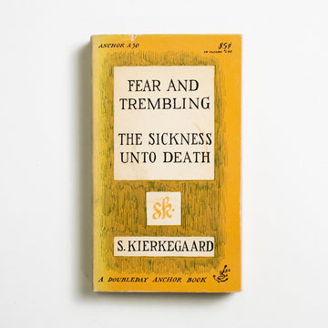 Fear and Trembling & The Sickness Unto Death by Soren Kierkegaard, Anchor Books, Paperback from A GOOD USED BOOK.  1954 No Stated Printing Classics Religion