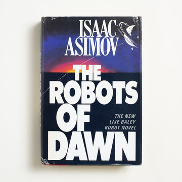 The Robots of Dawn: The New Lije Baley Robot Novel by Isaac Asimov, Doubleday and Company, Hardcover w. Dust Jacket from A GOOD USED BOOK.  1983 Book Club Edition Genre