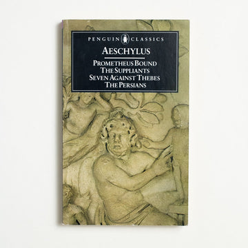 Prometheus Bound/The Suppliants/Seven Against Thebes/The Persians by Aeschylus , Penguin Classics, Paperback from A GOOD USED BOOK.  1986 No Stated Printing Classics Greek Literature