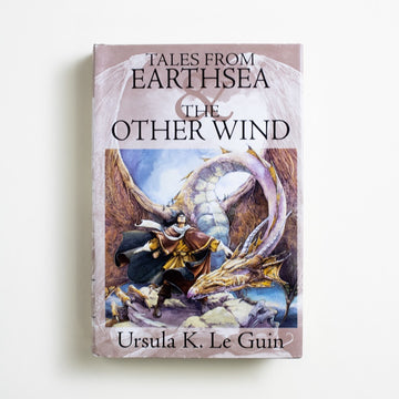 Tales From Earthsea & The Other Wind by Ursula K. Le Guin, Harcourt, Hardcover w. Dust Jacket from A GOOD USED BOOK.  2001 No Stated Printing Genre