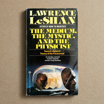 The Medium, The Mystic, and the Physicist by Lawrence LeShan, Ballantine Books, Paperback from A GOOD USED BOOK.